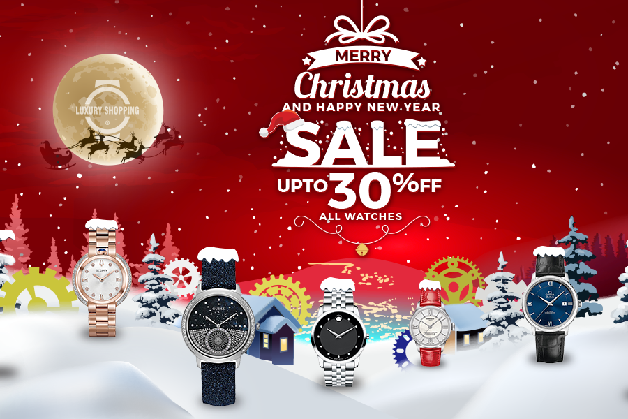 MERRY CHRISTMAS AND HAPPY NEW YEAR 2018 – LUXURY SHOPPING SALE OFF UP TO 30% ALL WATCHES